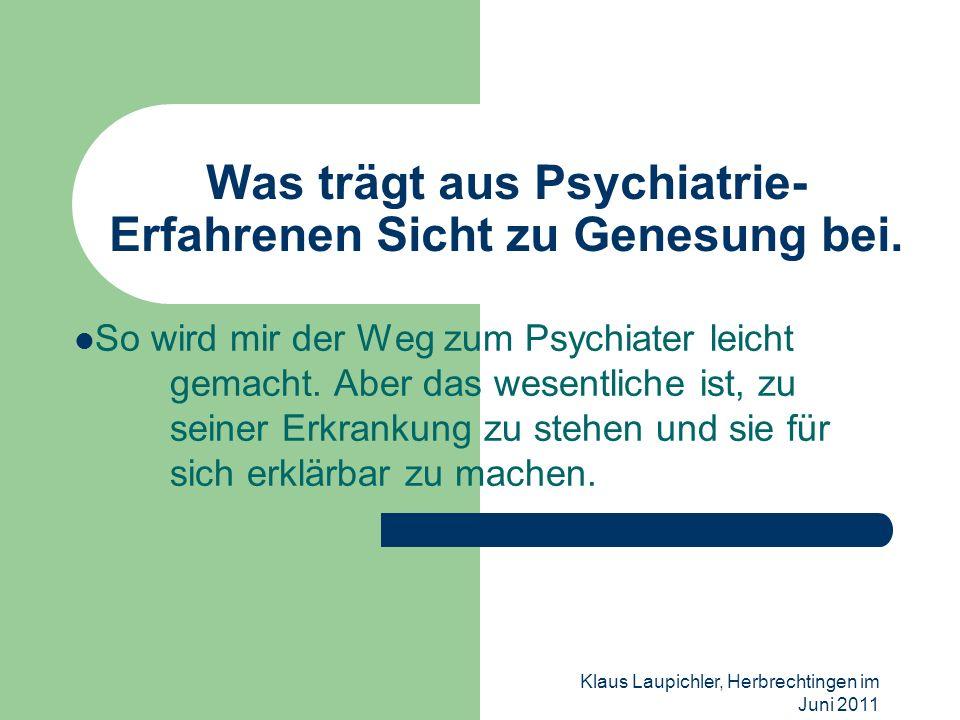 Was trägt aus Psychiatrie-Erfahrenen Sicht zu Genesung bei.