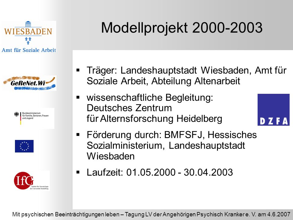 Modellprojekt 2000-2003 Träger: Landeshauptstadt Wiesbaden, Amt für Soziale Arbeit, Abteilung Altenarbeit.