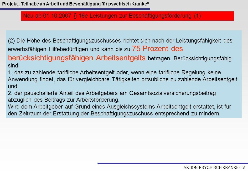 Neu ab 01.10.2007 § 16e Leistungen zur Beschäftigungsförderung (1)