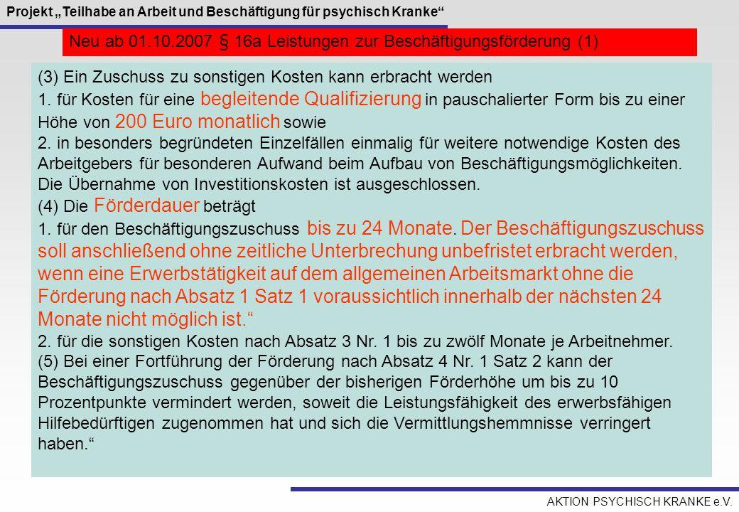 Neu ab 01.10.2007 § 16a Leistungen zur Beschäftigungsförderung (1)