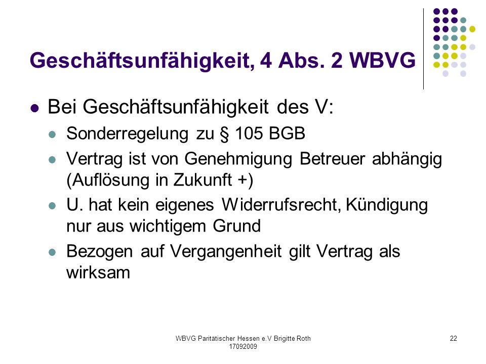 Geschäftsunfähigkeit, 4 Abs. 2 WBVG