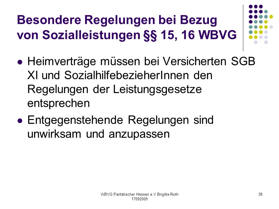 Besondere Regelungen bei Bezug von Sozialleistungen §§ 15, 16 WBVG