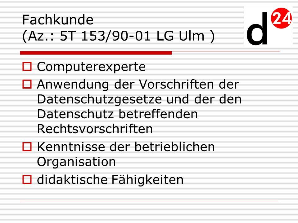 Fachkunde (Az.: 5T 153/90-01 LG Ulm )