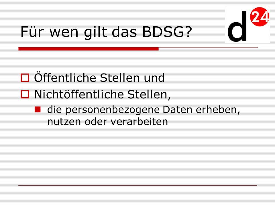 Für wen gilt das BDSG Öffentliche Stellen und