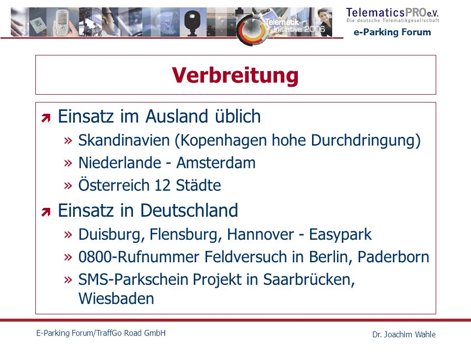 Verbreitung Einsatz im Ausland üblich Einsatz in Deutschland