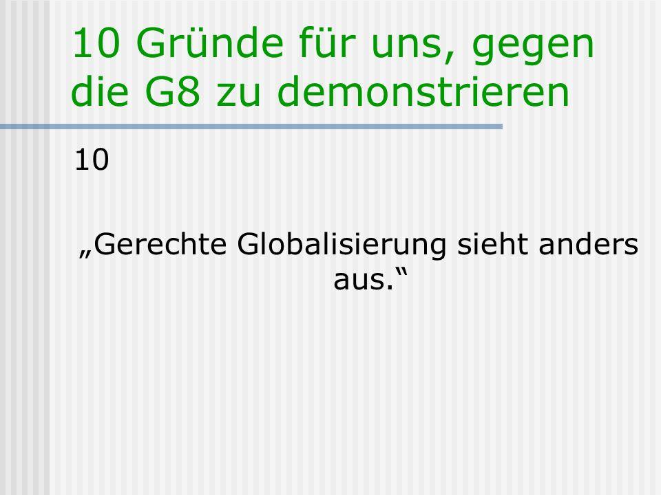 10 Gründe für uns, gegen die G8 zu demonstrieren