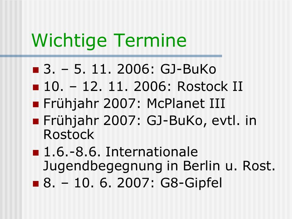 Wichtige Termine 3. – 5. 11. 2006: GJ-BuKo