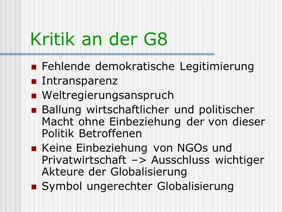 Kritik an der G8 Fehlende demokratische Legitimierung Intransparenz