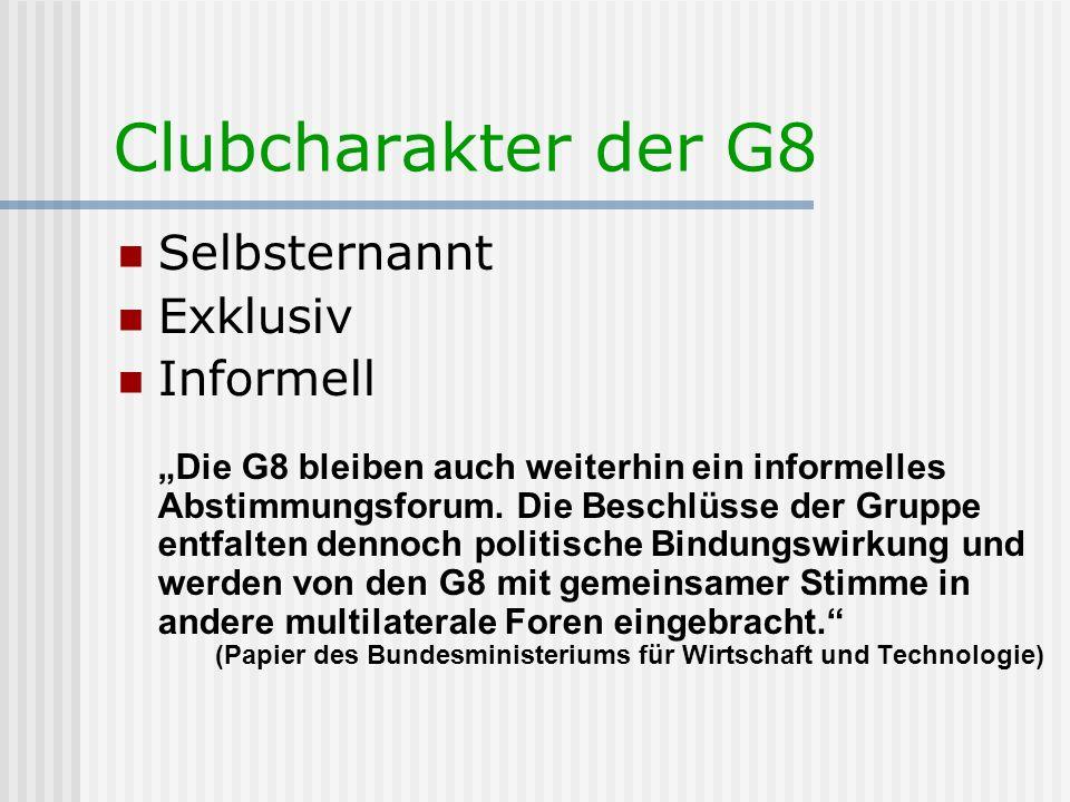 Clubcharakter der G8 Selbsternannt Exklusiv Informell