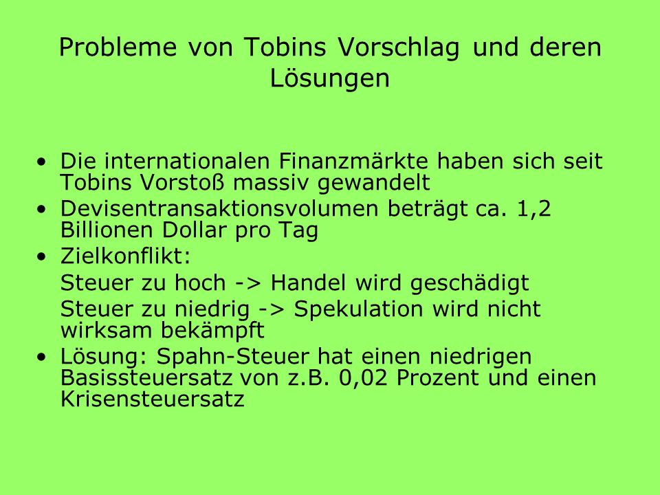 Probleme von Tobins Vorschlag und deren Lösungen