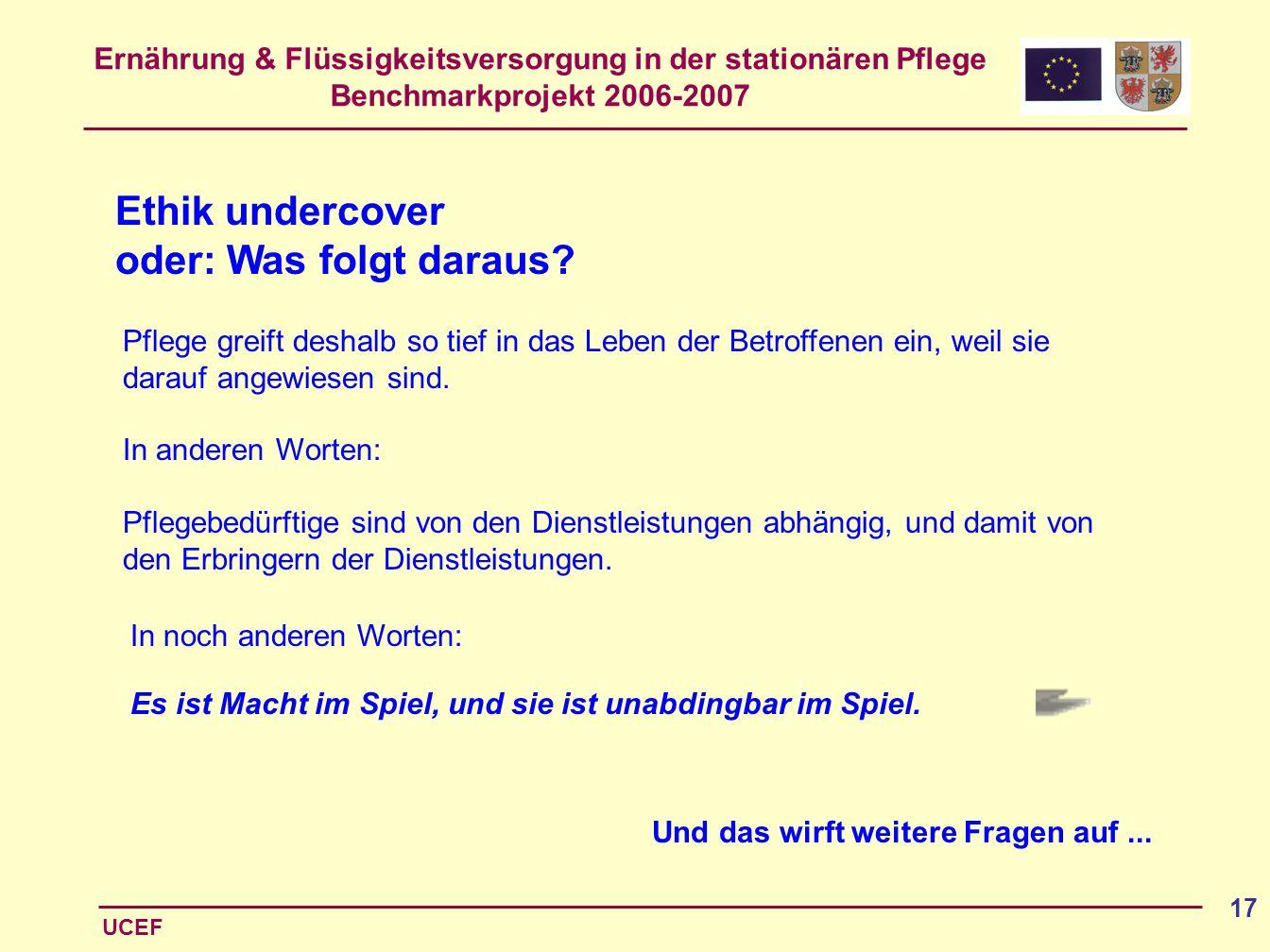 Ethik undercover oder: Was folgt daraus