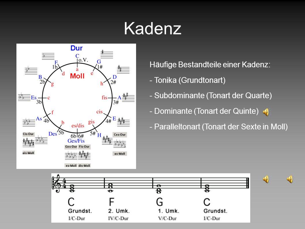 Kadenz Häufige Bestandteile einer Kadenz: - Tonika (Grundtonart)