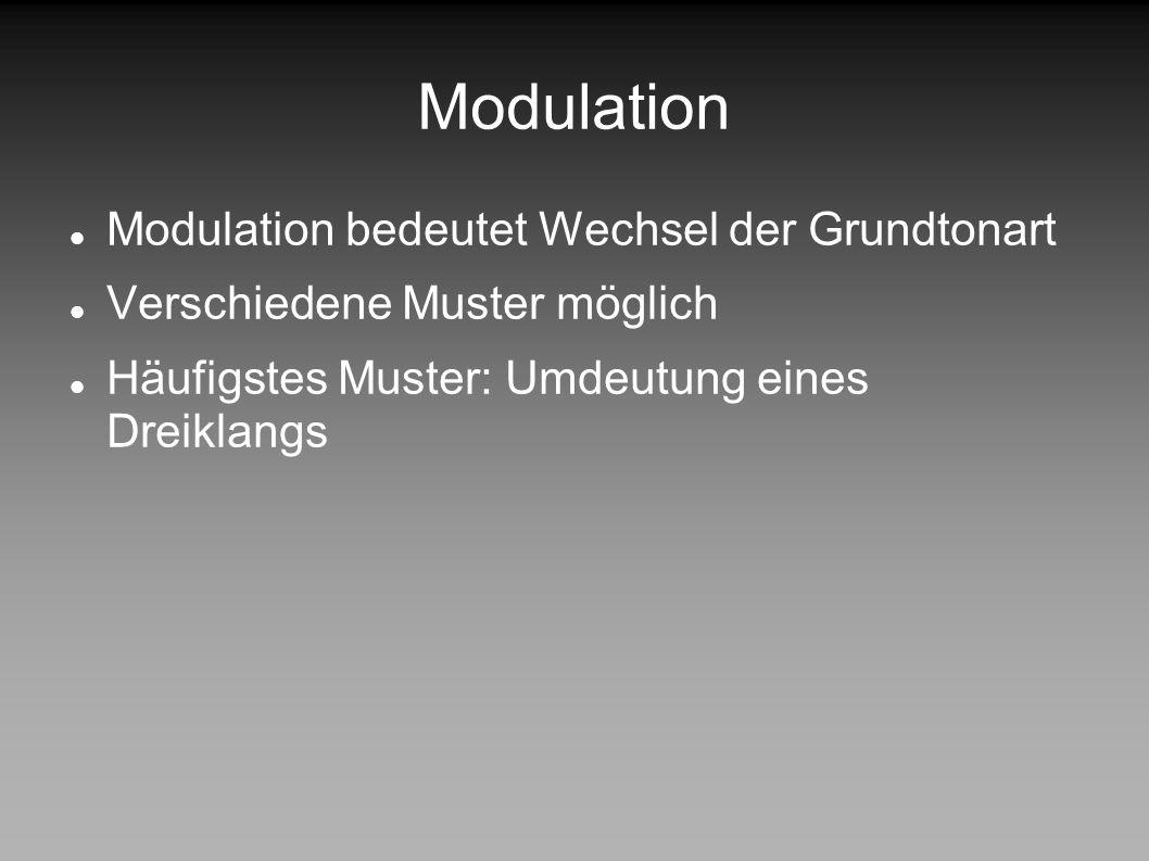 Modulation Modulation bedeutet Wechsel der Grundtonart