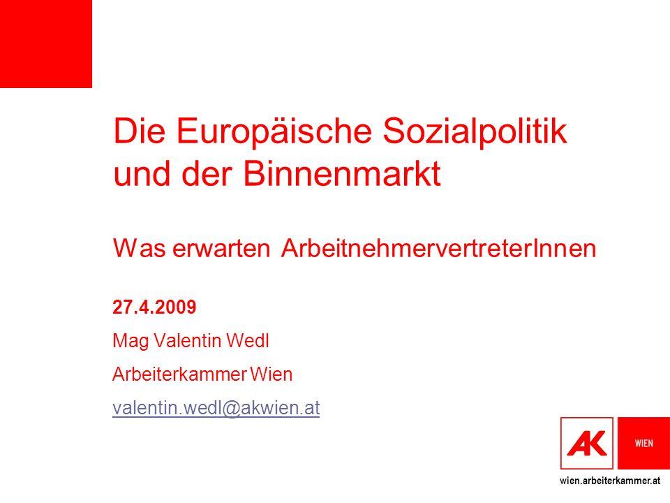 Die Europäische Sozialpolitik und der Binnenmarkt Was erwarten ArbeitnehmervertreterInnen