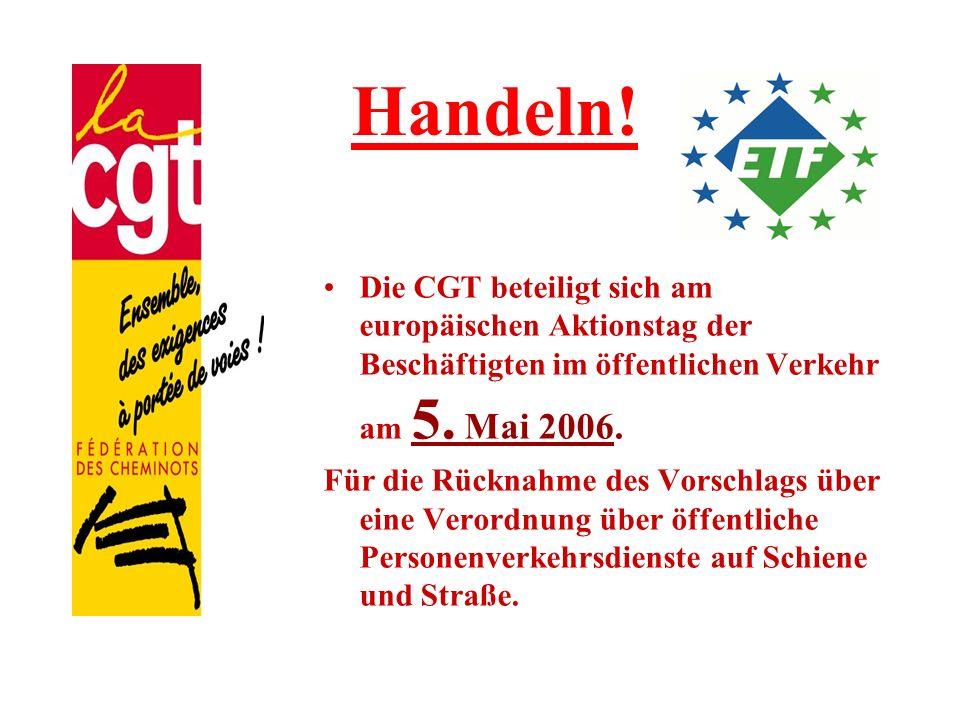 Handeln! Die CGT beteiligt sich am europäischen Aktionstag der Beschäftigten im öffentlichen Verkehr am 5. Mai 2006.