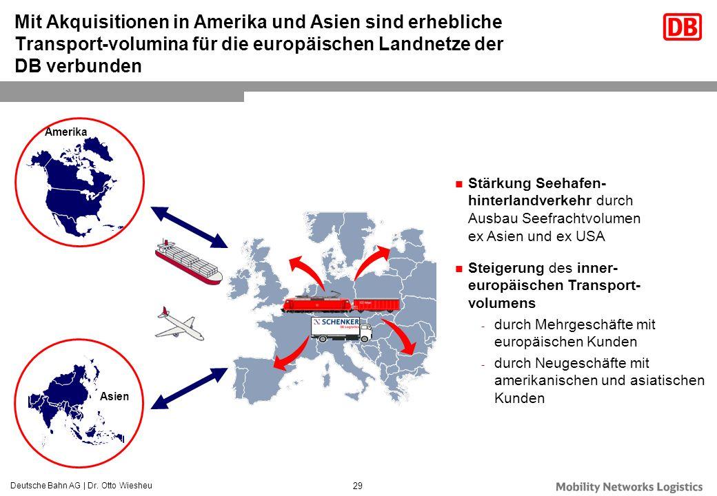Mit Akquisitionen in Amerika und Asien sind erhebliche Transport-volumina für die europäischen Landnetze der DB verbunden