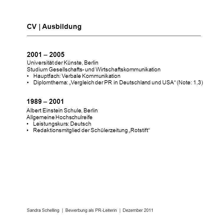 CV | Ausbildung 2001 – 2005 1989 – 2001 Universität der Künste, Berlin