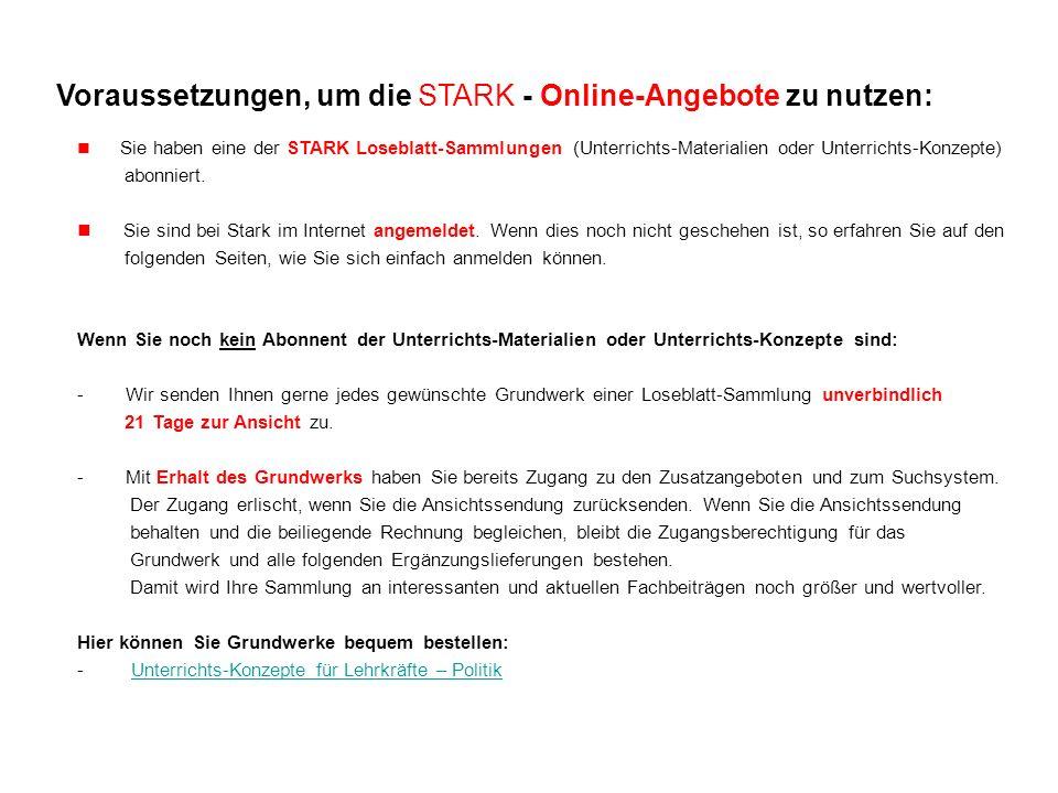 Voraussetzungen, um die STARK - Online-Angebote zu nutzen: