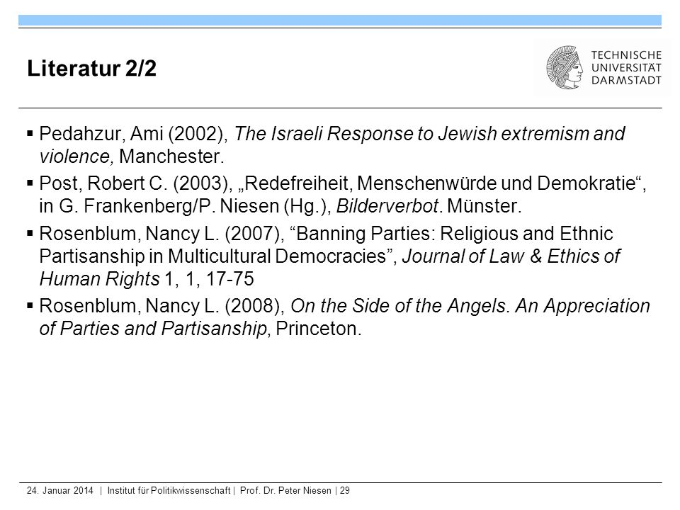 Literatur 2/2Pedahzur, Ami (2002), The Israeli Response to Jewish extremism and violence, Manchester.