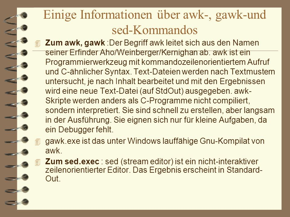 Einige Informationen über awk-, gawk-und sed-Kommandos