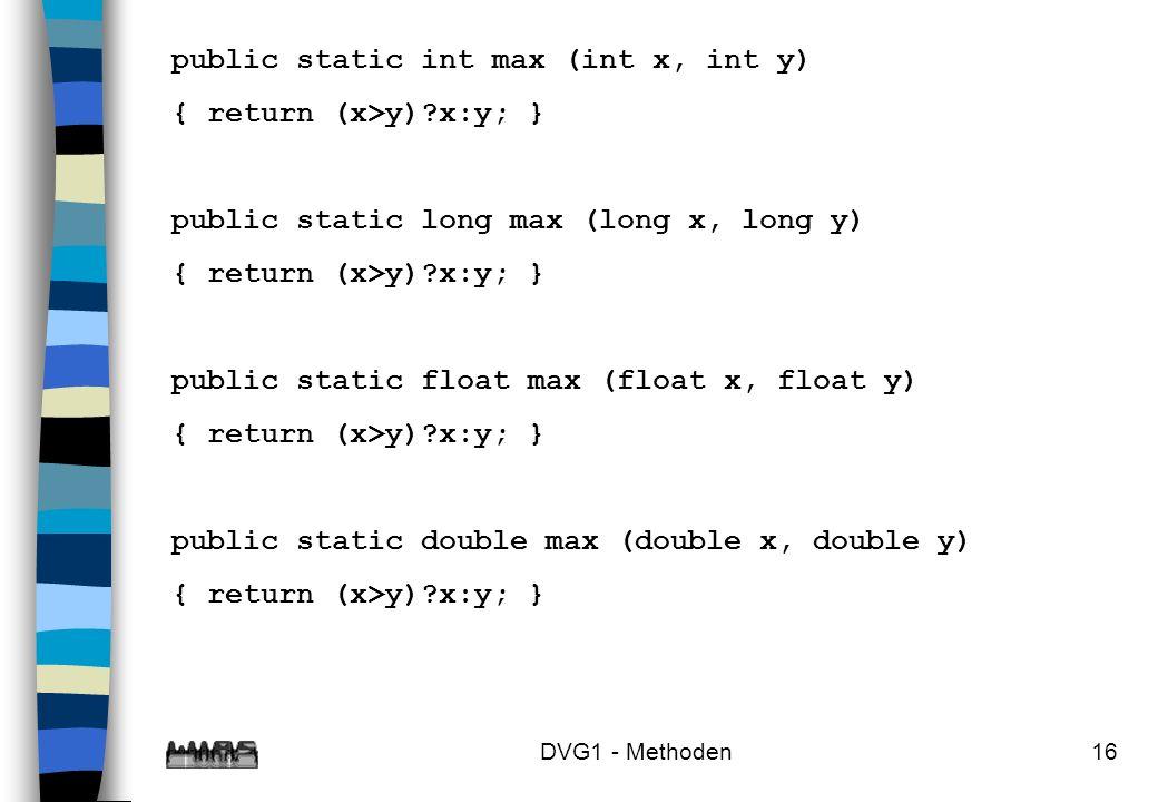 public static int max (int x, int y) { return (x>y) x:y; }