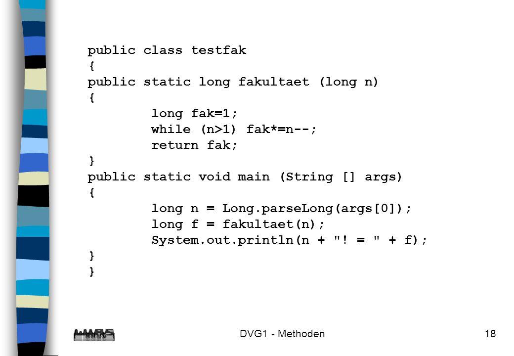 public static long fakultaet (long n) long fak=1;