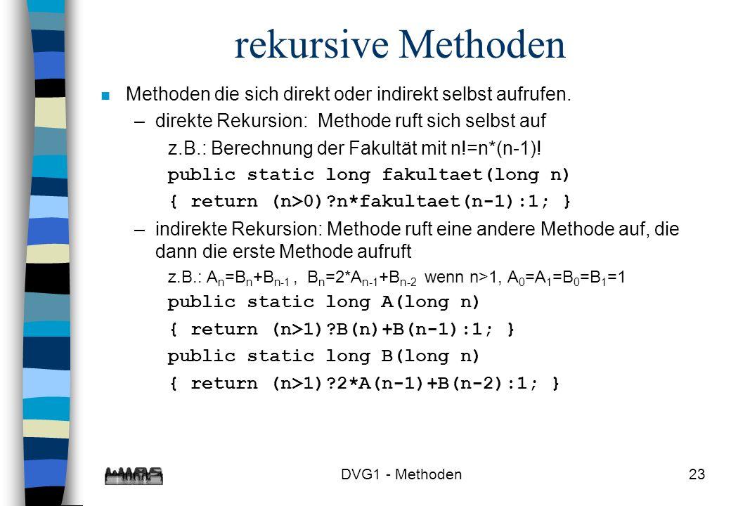 rekursive Methoden Methoden die sich direkt oder indirekt selbst aufrufen. direkte Rekursion: Methode ruft sich selbst auf.