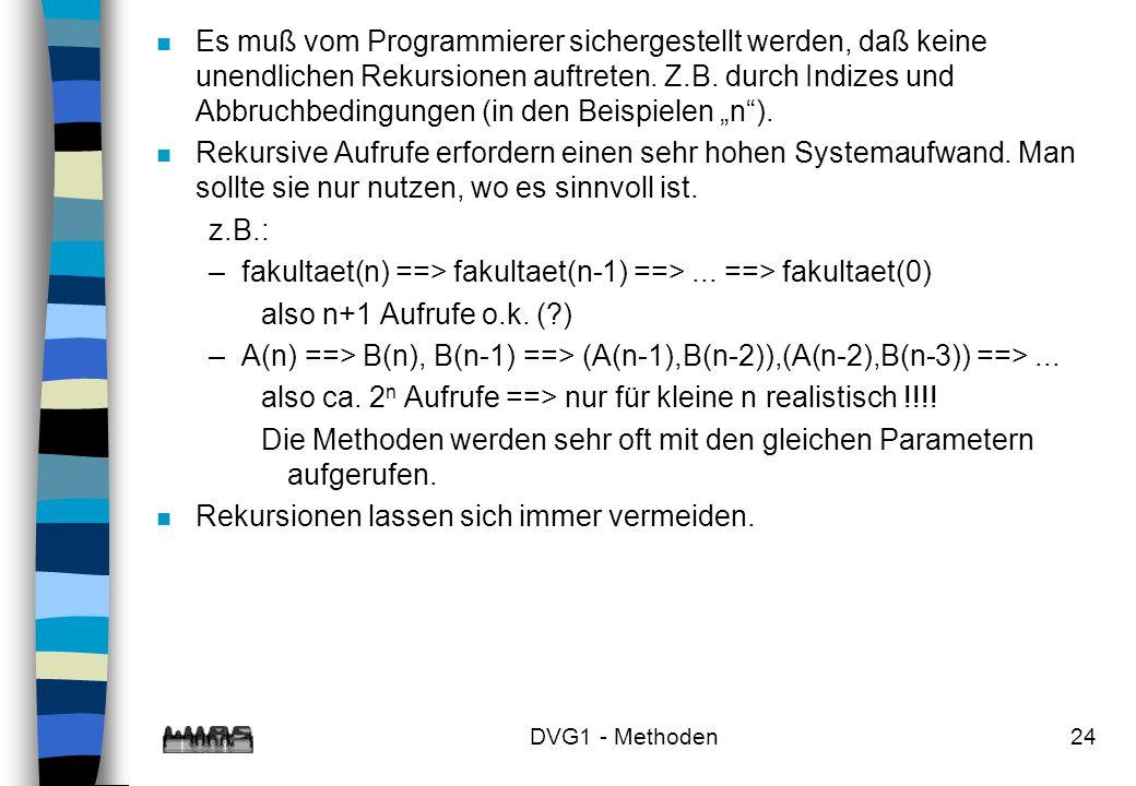fakultaet(n) ==> fakultaet(n-1) ==> ... ==> fakultaet(0)