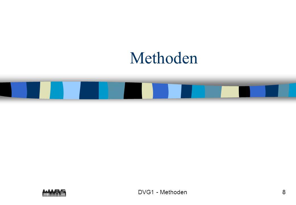 Methoden DVG1 - Methoden