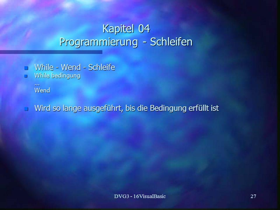 Kapitel 04 Programmierung - Schleifen