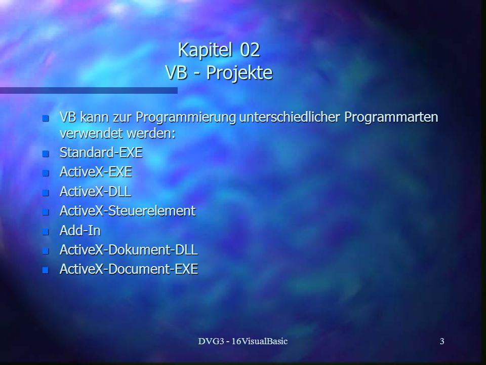 Kapitel 02 VB - Projekte VB kann zur Programmierung unterschiedlicher Programmarten verwendet werden: