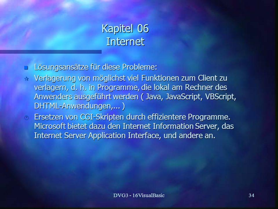 Kapitel 06 Internet Lösungsansätze für diese Probleme: