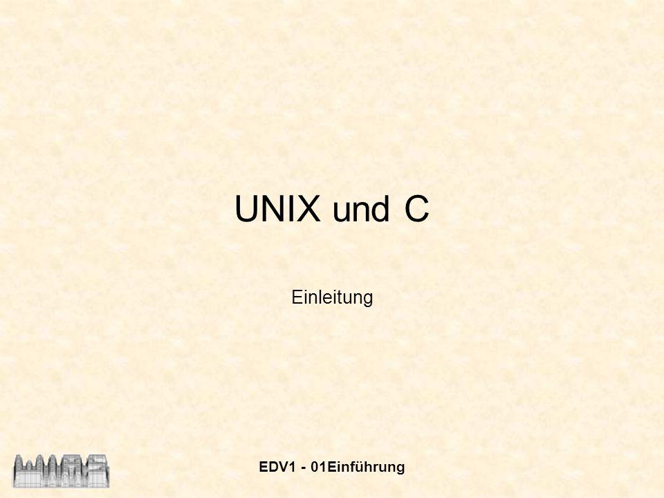 UNIX und C Einleitung EDV1 - 01Einführung