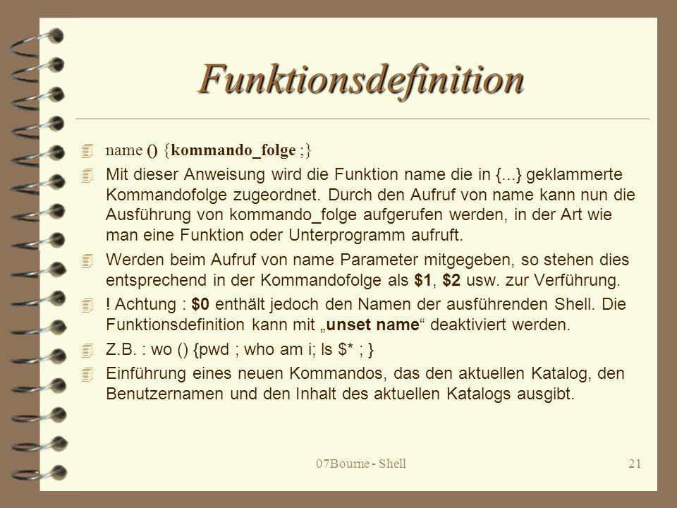 Funktionsdefinition name () {kommando_folge ;}