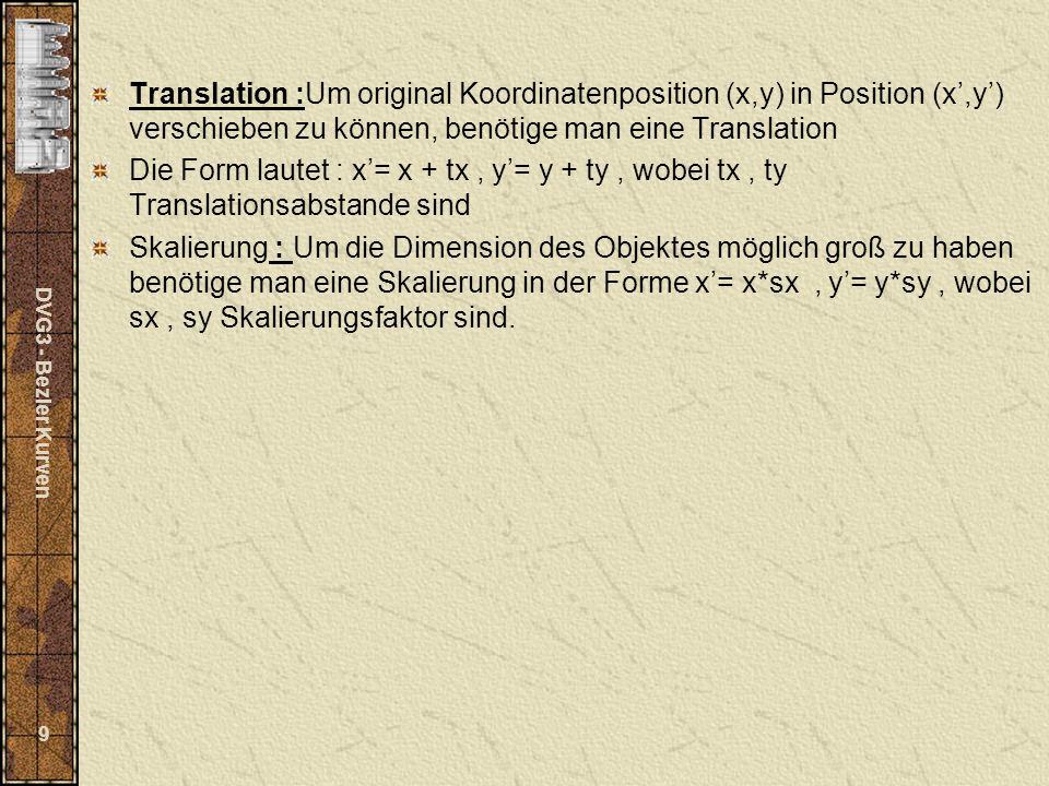 Translation :Um original Koordinatenposition (x,y) in Position (x',y') verschieben zu können, benötige man eine Translation