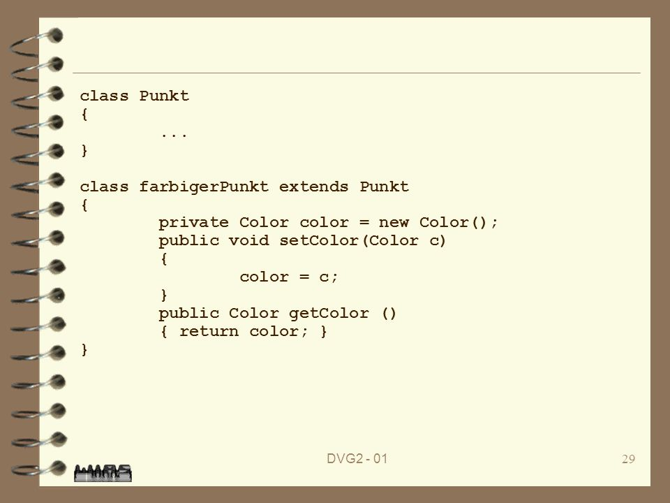 class farbigerPunkt extends Punkt private Color color = new Color();