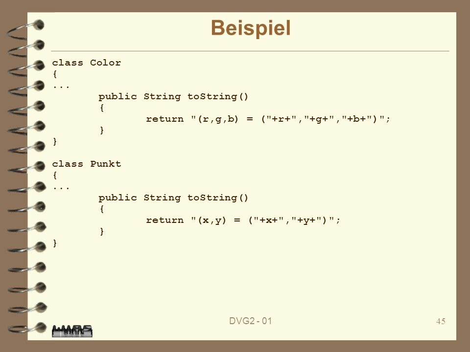 Beispiel class Color { ... public String toString()