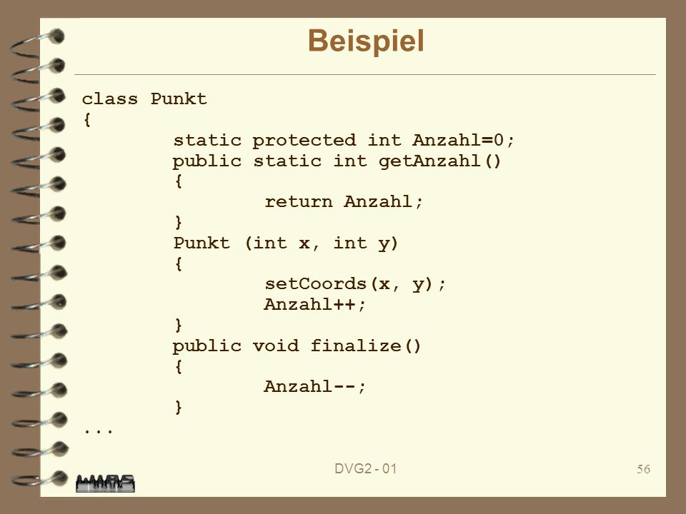Beispiel class Punkt { static protected int Anzahl=0;