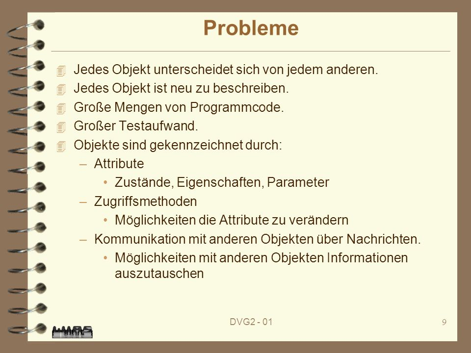 Probleme Jedes Objekt unterscheidet sich von jedem anderen.