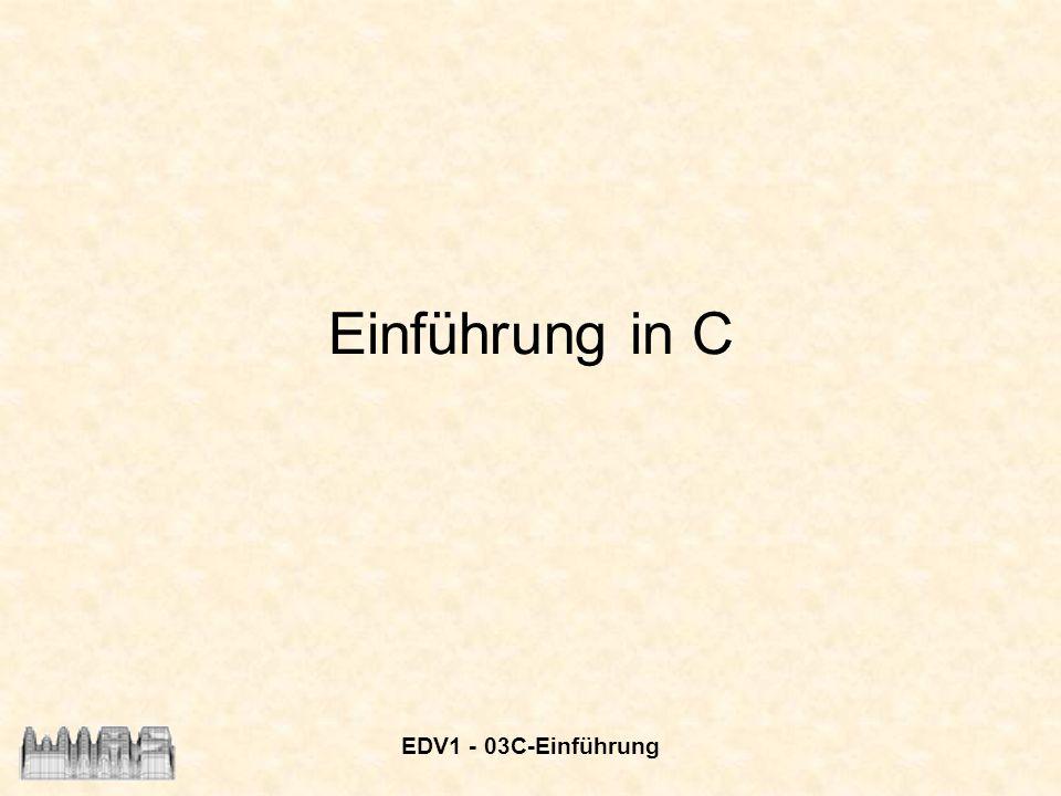 Einführung in C EDV1 - 03C-Einführung