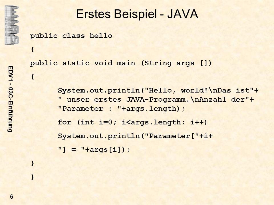 Erstes Beispiel - JAVA public class hello {