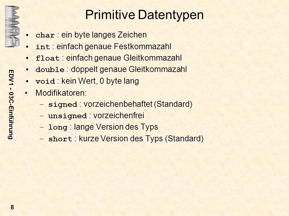 Primitive Datentypen char : ein byte langes Zeichen