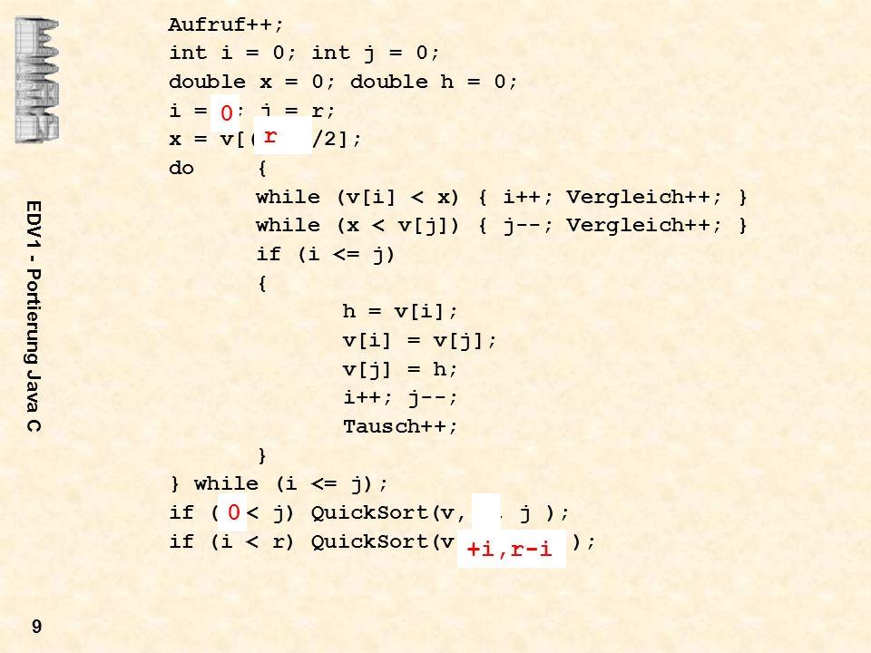 r +i,r-i Aufruf++; int i = 0; int j = 0; double x = 0; double h = 0;