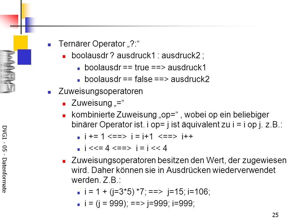 boolausdr ausdruck1 : ausdruck2 ; boolausdr == true ==> ausdruck1