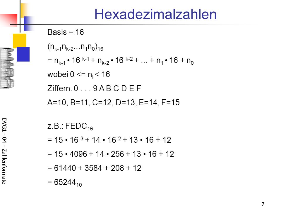 Hexadezimalzahlen Basis = 16 (nk-1nk-2...n1n0)16