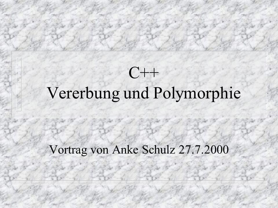 C++ Vererbung und Polymorphie