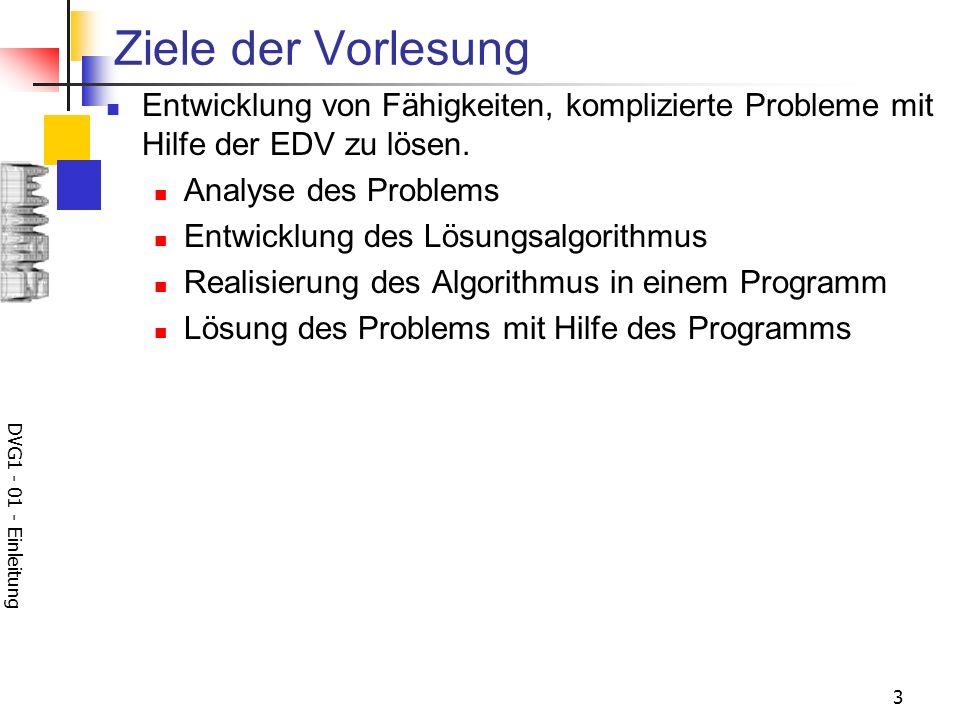 Ziele der Vorlesung Entwicklung von Fähigkeiten, komplizierte Probleme mit Hilfe der EDV zu lösen. Analyse des Problems.