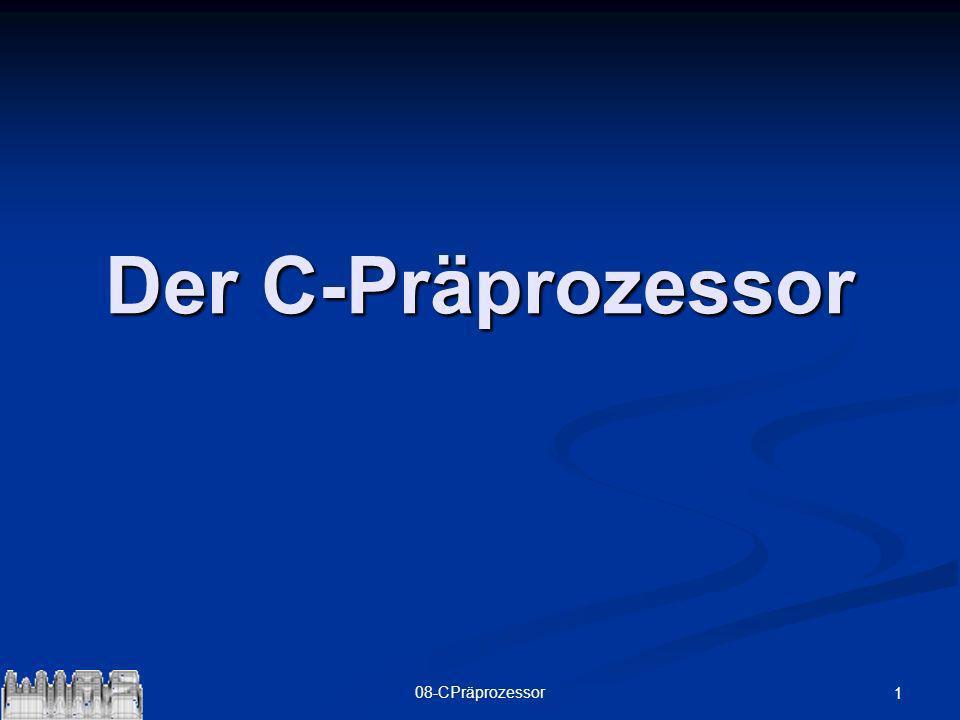 Der C-Präprozessor 08-CPräprozessor