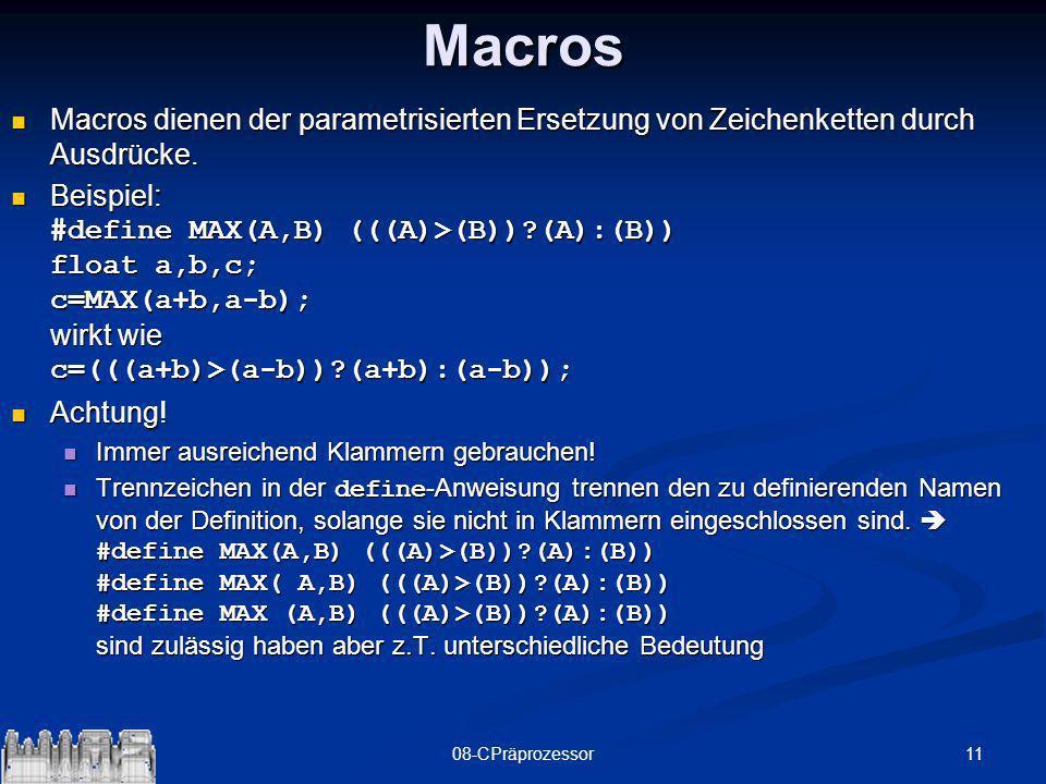 MacrosMacros dienen der parametrisierten Ersetzung von Zeichenketten durch Ausdrücke.