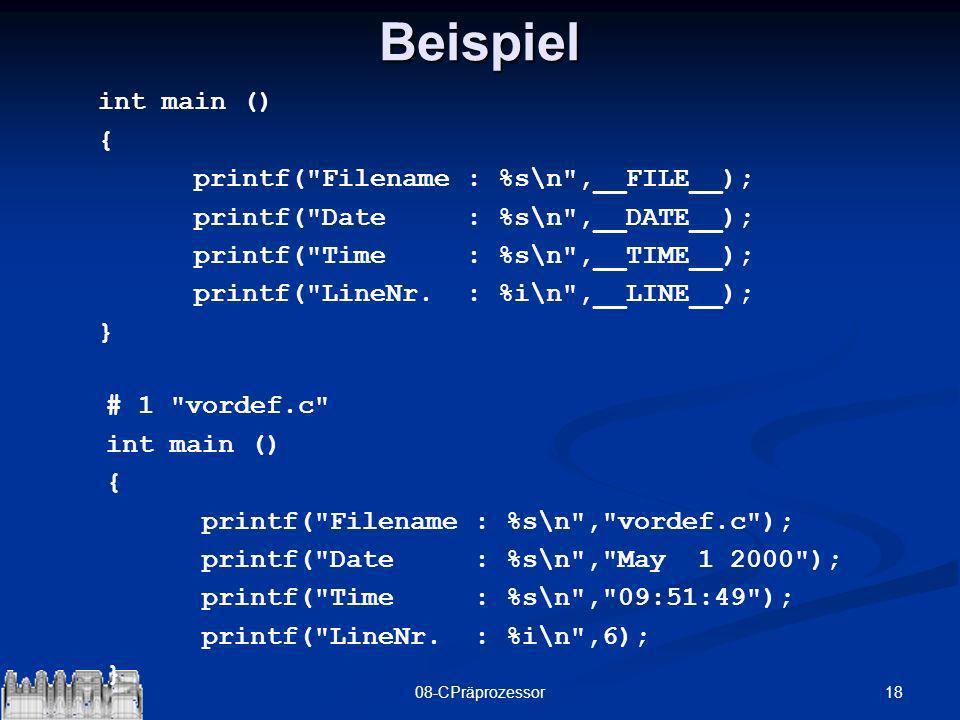 Beispiel int main () { printf( Filename : %s\n ,__FILE__);